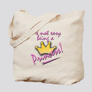 Not Easy Being a Princess.... Tote Bag