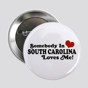 """Somebody in South Carolina Loves Me 2.25"""" Button"""