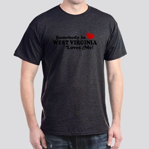 Somebody in West Virginia Loves me Dark T-Shirt