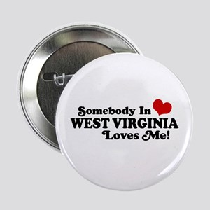 """Somebody in West Virginia Loves me 2.25"""" Button"""
