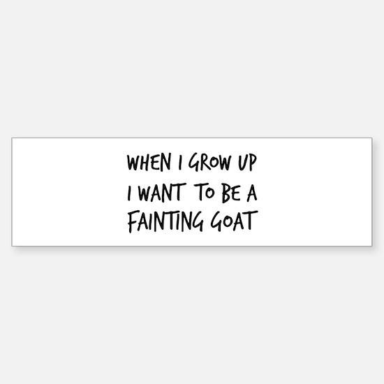Grow up - Fainting Goat Bumper Bumper Bumper Sticker