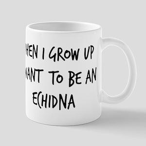 Grow up - Echidna Mug
