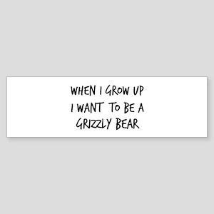 Grow up - Grizzly Bear Bumper Sticker