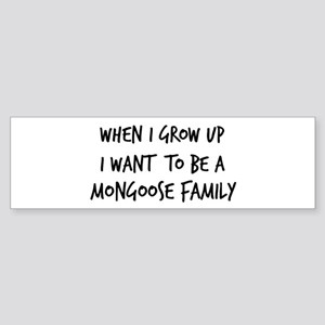 Grow up - Mongoose Family Bumper Sticker
