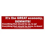It's the GREAT ECONOMY, Demwits! Sticker (Bumper)