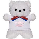 It's the GREAT ECONOMY, Demwits! Teddy Bear