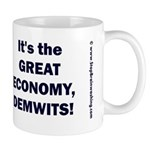 It's The Great Economy, Demwits! 11 Oz Mugs