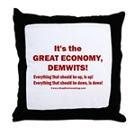 It's the GREAT ECONOMY, Demwits! Throw Pillow