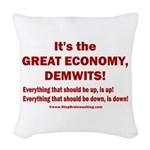 It's the GREAT ECONOMY, Demwit Woven Throw Pillow