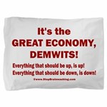 It's the GREAT ECONOMY, Demwits! Pillow Sham