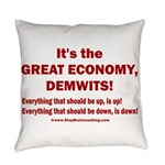 It's the GREAT ECONOMY, Demwits! Everyday Pillow