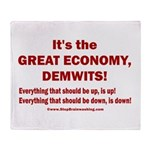 It's the GREAT ECONOMY, Demwits! Throw Blanket