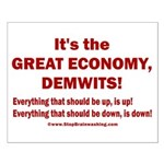 It's the GREAT ECONOMY, Demwits! Small Poster