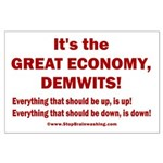 It's the GREAT ECONOMY, Demwits! Large Poster