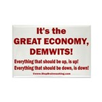 It's the GREAT ECONOMY, Demwits! Rectangle Magnet