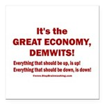 It's the GREAT ECONOMY, Square Car Magnet 3