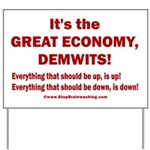 It's the GREAT ECONOMY, Demwits! Yard Sign