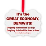 It's the GREAT ECONOMY, Demwits! Picture Ornament