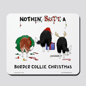 Nothin Butt Border Collie Xmas Mousepad