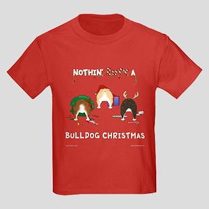 Nothin' Butt A Bulldog Xmas Kids Dark T-Shirt