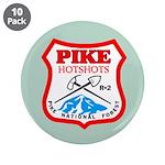 Ten Pike Hotshots Big Buttons
