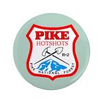 Pike Hotshots Big Button 2