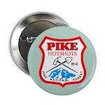 100 Pike Hotshots Buttons