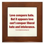 Liberal Hate Wins Framed Tile