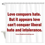 Liberal Hate Wins Shower Curtain