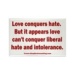 Liberal Hate Wins Rectangle Magnet