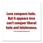 Liberal Hate Wins Square Car Magnet 3