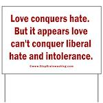 Liberal Hate Wins Yard Sign