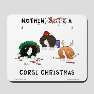 Nothin' Butt A Corgi Xmas Mousepad