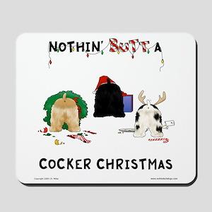 Nothin' Butt A Cocker Xmas Mousepad