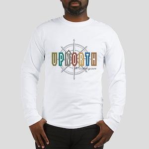 UPNORTH MICHIGAN Long Sleeve T-Shirt