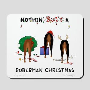 Nothin' Butt A Doberman Mousepad