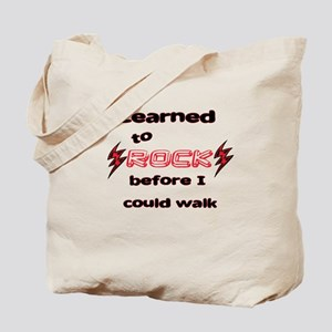 Learned to Rock before I coul Tote Bag
