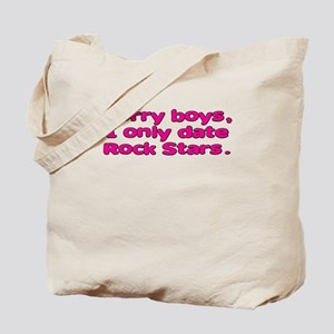 Sorry boys I only date Rock S Tote Bag