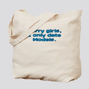 Sorry Girls I only date Model Tote Bag