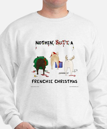 Nothin' Butt A Frenchie Xmas Sweatshirt