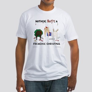 Nothin' Butt A Frenchie Xmas Fitted T-Shirt
