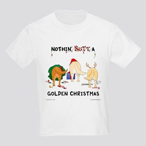 Nothin' Butt A Golden Xmas Kids Light T-Shirt