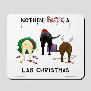 Nothin' Butt A Lab Xmas Mousepad