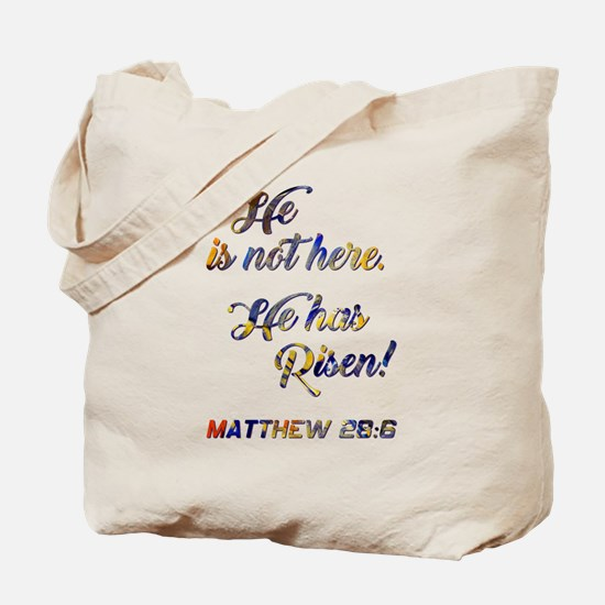 HE IS NOT HERE... Tote Bag