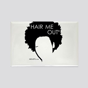 Hair me out t-shirt Rectangle Magnet