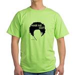 Hair Me Out Green T-Shirt