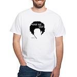 Hair Me Out White T-Shirt