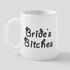 Bride's Bitches Mug