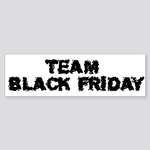 Team Black Friday Bumper Sticker