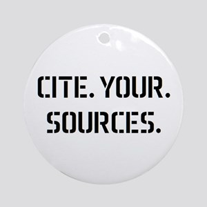 cite sources Round Ornament
